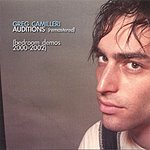 Greg Camilleri Auditions (Remastered): Bedroom Demos 2000-2002