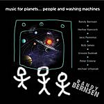 Randy Bernsen Music For Planets, People And Washing Machines
