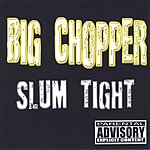 Big Chopper Slum Tight (Parental Advisory)