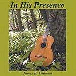 James B. Graham In His Presence