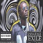 Influence Influential Exile (Parental Advisory)
