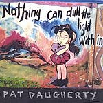 Pat Daugherty Nothing Can Dull The Light Within