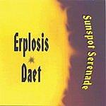Erplosis Daet Sunspot Serenade