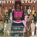 Bette Stuy From The Well Of My Inner Child