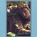 David Keen Shroud Of Blue