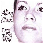 Alina Clark Love Lead The Way