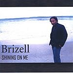 Brizell Shining On Me