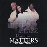 High Clazz Productions Matters Of The Heart