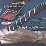 Brian Parker Rough And Ready