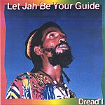 Dread' I Let Jah Be Your Guide