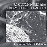 Cyoakha Grace O'Manion Unknown Music From Dream Quest Of Kadath
