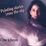 Crow Johnson Painting Stories 'Cross The Sky