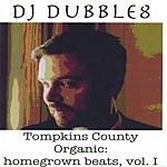 DJ Dubble 8 Tompkins County Organic: Homegrown Beats, Vol.I