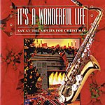 Jazz At The Movies Band It's A Wonderful Life: Sax At The Movies For Christmas