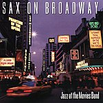 Jazz At The Movies Band Sax On Broadway