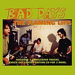 The Flaming Lips Bad Days (Maxi-Single With 3 Unreleased Tracks)