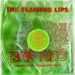 The Flaming Lips Bad Days (Another Maxi-Single With 3 More Unreleased Tracks)