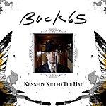 Buck 65 Kennedy Killed The Hat (Single)