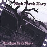 Back Porch Mary The Last Rock Show