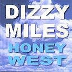 Dizzy Miles Honeywest