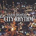 Arik Shahar City Rhythm