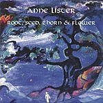 Anne Lister Root, Seed, Thorn And Flower