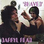 Darryl Read Shaved