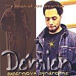 Demien Supernova Syndrome