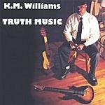 K.M. Williams Truth Music