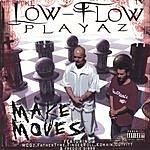 The Low-Flow Playaz Make Moves (Parental Advisory)