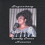 Dorothy Prince Legendary Dorothy Prince Memories