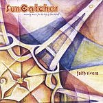 Faith Rivera Suncatcher:  Morning Music For The Hip & The Sacred