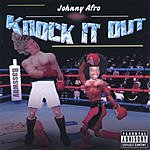 Johnny Afro Knock It Out (Parental Advisory)