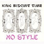 King Biscuit Time No Style