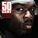50 Cent Window Shopper (Parental Advisory) (Single)