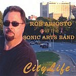 Rob Ariosto & The Sonic Arts Band City Life