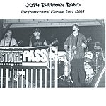 Josh Sherman Band Live From Central Florida 2001-2005