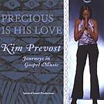 Kim Prevost Precious Is His Love