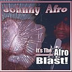 Johnny Afro It's The Afro Blast