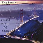 Dawn (On The) Wings Of Faith