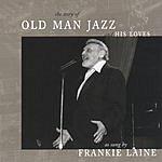 Frankie Laine Old Man Jazz