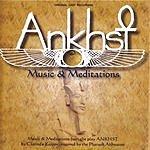 The Akhnatones Ankhst: Music & Meditations