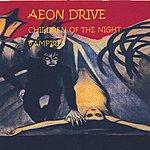Aeon Drive Children Of The Night - Vampire