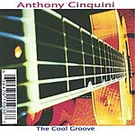 Anthony Cinquini The Cool Grooves