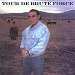 Brute Force Tour De Brute Force