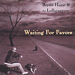 Bryan Hurst & The Lolligaggers Waiting For Favors