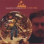 Dawson Cowals Born Is The King