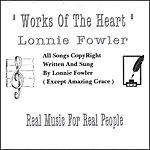 Lonnie Fowler Works Of The Heart