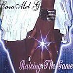 CaraMel.G Raising The Game