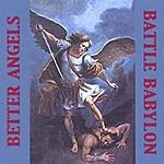 Better Angels Battle Babylon
